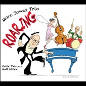 Mike Jones Trio: Roaring [Digipak]