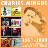 Charles Mingus: The Complete Albums Collection 1957-1960