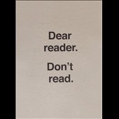Ulises Carrion: Dear Reader. Don't Read [10/28]