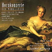 Hornkonzerte der Vorklassik - Telemann, F&#246;rster, et al