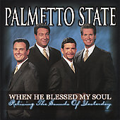 The Palmetto State Quartet: When He Blessed My Soul: Reliving the Sounds of Yesterday