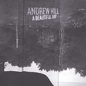 Andrew Hill: A Beautiful Day