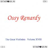 Great Violinists Vol 18 - Ossy Renardy
