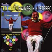 Ted Heath: Swings in Hi-Stereo/My Very Good Friends the Bandleaders