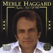 Merle Haggard/Merle Haggard & the Strangers: The Fightin' Side of Me [2004 King Compilation]