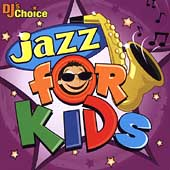 DJ's Choice: DJ's Choice: Jazz for Kids
