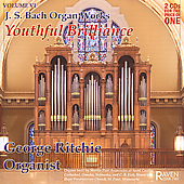 Youthful Brilliance - Bach: Organ Works Vol 6 / Ritchie