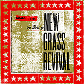 New Grass Revival: Grass Roots: The Best of New Grass Revival *