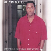 Melvin Wafer: Simply Mel II