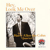 Harry Allen-Joe Cohn Quartet: Hey, Look Me Over