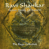 Ravi Shankar: From Dusk to Dawn: The Raga Collection
