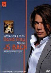 David Fray Plays J.S. Bach - Swing, Sing and Think [DVD]