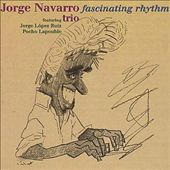 Jorge Navarro: Fascinating Rhythm *