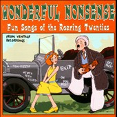 Various Artists: Wonderful Nonsense: Fun Songs of the Roaring Twenties