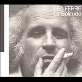Léo Ferré: La Solitude (Remastered) [Digipak]
