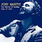 John Martyn: The Battle of Medway: July 17, 1973