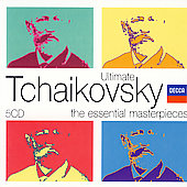 Ultimate Tchaikovsky - The Essential Masterpieces