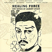 Vinny Golia/Henry Kaiser/Mike Keneally: Healing Force: The Songs Of Albert Ayler