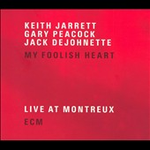 Keith Jarrett: My Foolish Heart: Live at Montreux