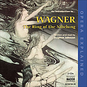 Opera Explained - An Introduction to Wagner: The Ring