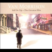 Van Morrison: Still on Top: The Greatest Hits [Limited Edition Box Set] [Digipak] [Limited]