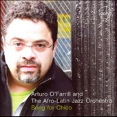 Arturo O'Farrill: Song for Chico