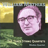 Mathias: String Quartets no 1 - 3 / Medea String Quartet