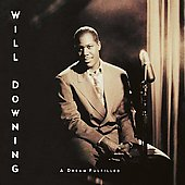 Will Downing: A Dream Fulfilled [Digipak]