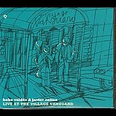 Javier Colina/Bebo/Bebo Valdés: Live at the Village Vanguard