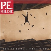 Paul Epic: South of Heaven, North of Hell