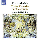 Telemann: Twelve Fantasies for Solo Violin / Augustin Hadelich