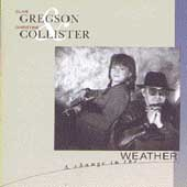 Christine Collister/Clive Gregson/Clive Gregson & Christine Collister: A Change in the Weather
