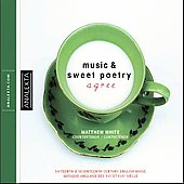 Music & Sweet Poetry Agree - Byrd, Purcell, Locke, etc