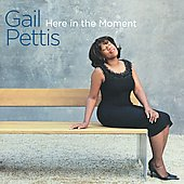 Gail Pettis: Here in the Moment