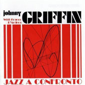 Johnny Griffin: Jazz a Confronto