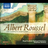 Albert Roussel: Complete Symphonies / Den&egrave;ve - Soyal Scottish Nat'l Orch.
