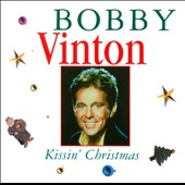 Bobby Vinton: Kissin' Christmas: The Bobby Vinton Christmas Album