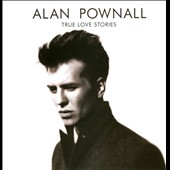 Alan Pownall: True Love Stories *