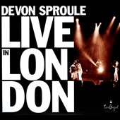 Devon Sproule: Live In London
