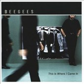 Bee Gees: This Is Where I Came In [Bonus Tracks]