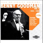 Benny Goodman: Yale University Archives, Vol. 1: 1955-1986