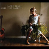 Carrie Elkin: Call It My Garden [Digipak] *
