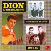 Dion & the Belmonts: Teenagers In Love 1957-1960