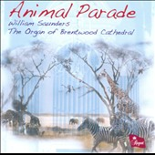 Animal Parade / William Saunders plays the Organ of Brentwood Cathedral
