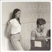 Sarah Jaffe: Even Born Again [EP]