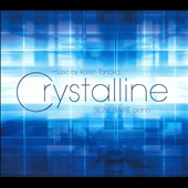 Crystalline / Piano works of Karen Tanaka
