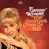 Tammy Wynette: Your Good Girl's Gonna Go Bad