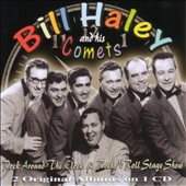 Bill Haley & His Comets: Rock Around the Clock/Rock N Roll Stage Show