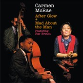Carmen McRae: After Glow/Mad About the Man