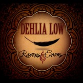 Dehlia Low: Ravens & Crows [Digipak]